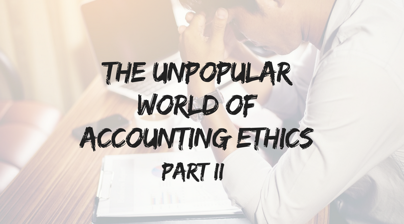 The Unpopular World of Accounting Ethics