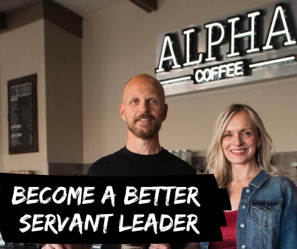 alpha coffee become a better servant leader
