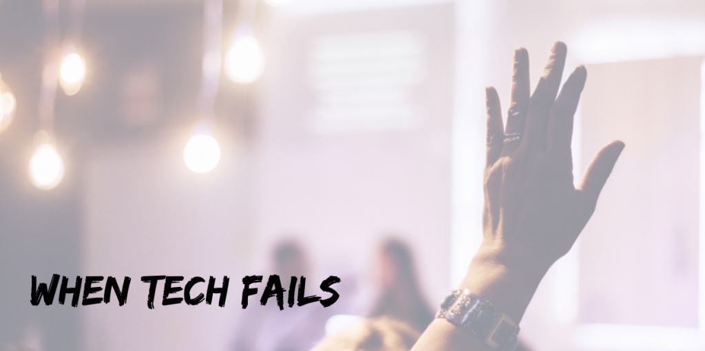 lessons learned from a tech failure when presenting