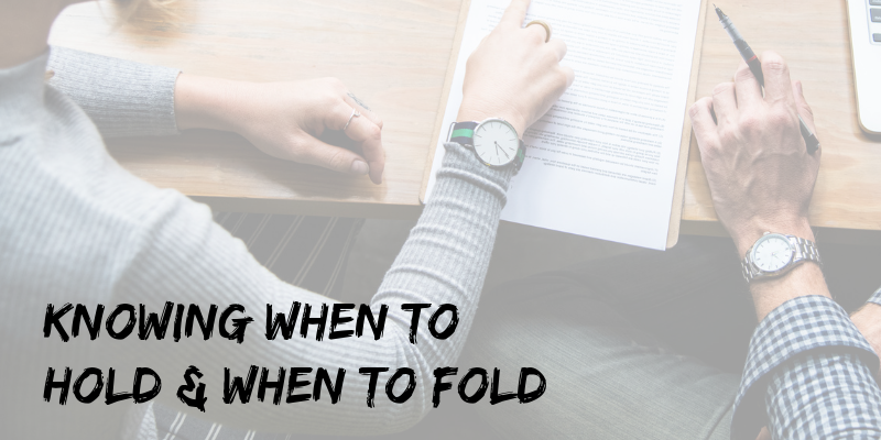 knowing when to hold and when to fold